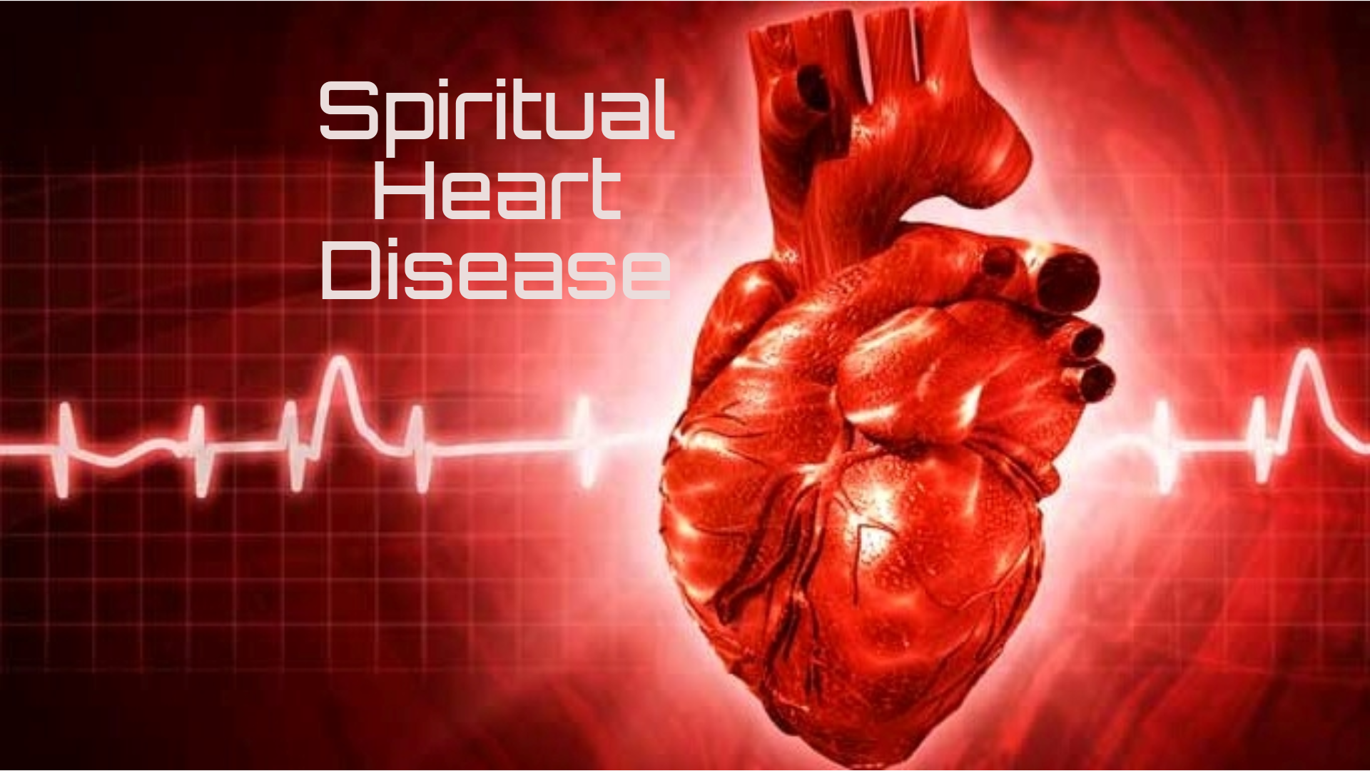 The Road to Spiritual Heart Disease, Part 1 - RSHD01