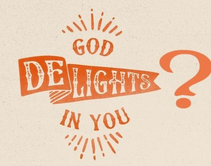God Delights in You?