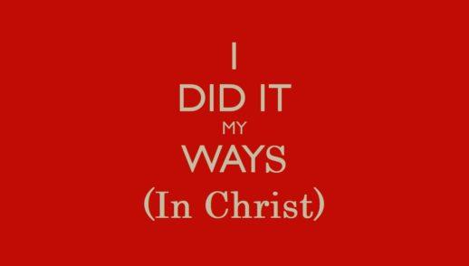 Imitating God, Imitating Jesus 4: I Did It 'May Ways (in Christ)' - IGIJ04