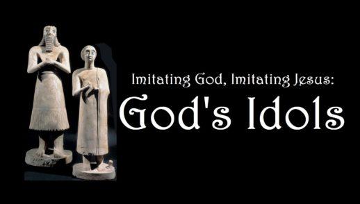 Imitating God, Imitating Jesus 5: God's Idols - IGIJ05