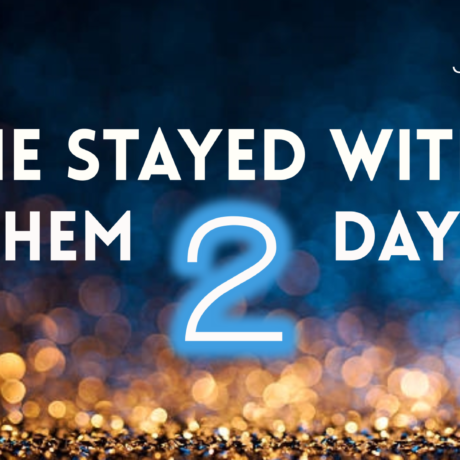 """""""He Stayed There Two Days,"""" Part 1 (John 4:40, 43)"""