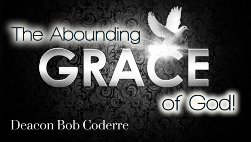 The Abounding Grace of God!